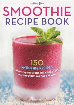 The Smoothie recipe book. Fastest way to lose weight through Smoothies